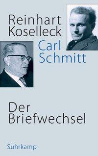 Reinhart Koselleck - Carl Schmitt