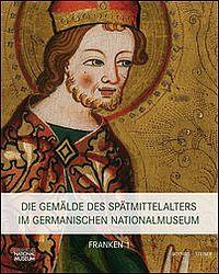 Die Gem�lde des Sp�tmittelalters im Germanischen Nationalmuseum
