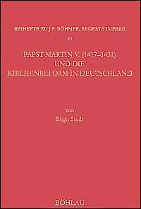 Papst Martin V. (1417-1431) und die Kirchenreform in Deutschland