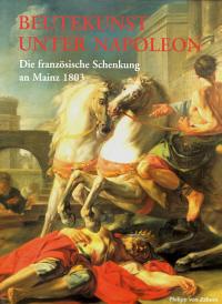 """Beutekunst unter Napoleon. Die """"französische Schenkung"""" an Mainz 1803"""