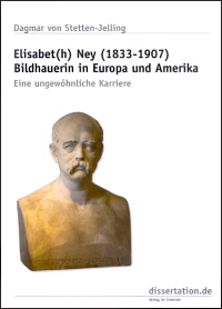Elisabet(h) Ney (1833-1907) Bildhauerin in Europa und Amerika