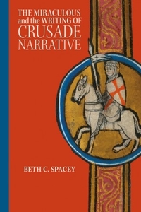 The Miraculous and the Writing of Crusade Narrative