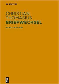 Christian Thomasius: Briefwechsel. Historisch-kritische Edition, Bd. 1: 1679-1692