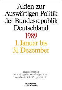 Akten zur Auswärtigen Politik der Bundesrepublik Deutschland 1989