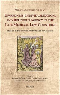 Inwardness, Individualization, and Religious Agency in the Late Medieval Low Countries