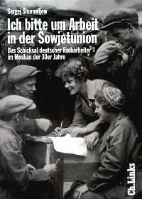 """""""Ich bitte um Arbeit in der Sowjetunion"""""""