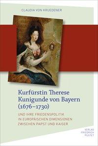 Kurfürstin Therese Kunigunde von Bayern (1676-1730)