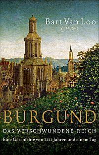 Burgund. Das verschwundene Reich
