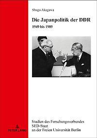 Die Japanpolitik der DDR 1949 bis 1989