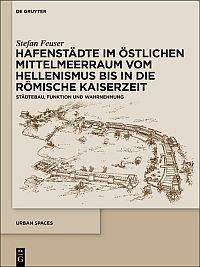 Hafenstädte im östlichen Mittelmeerraum vom Hellenismus bis in die römische Kaiserzeit
