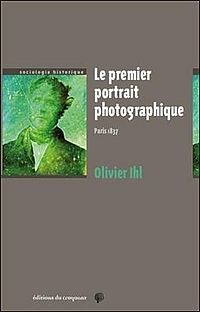 Le premier portrait photographique. Paris 1837