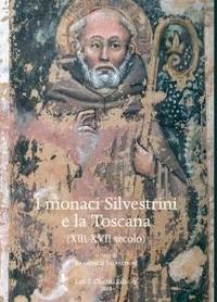 I monaci Silvestrini e la Toscana