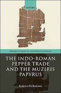 The Indo-Roman Pepper Trade and the Muziris Papyrus