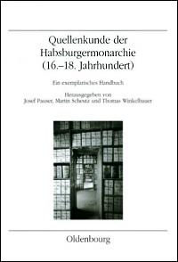 Quellenkunde der Habsburgermonarchie (16. - 18. Jahrhundert)