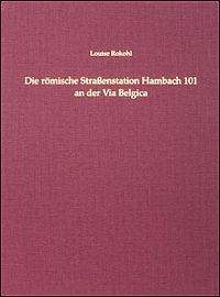 Die r�mische Stra�enstation Hambach 101 an der Via Belgica