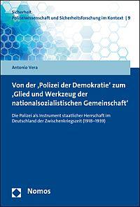 """Von der """"Polizei der Demokratie"""" zum """"Glied und Werkzeug der nationalsozialistischen Gemeinschaft"""""""