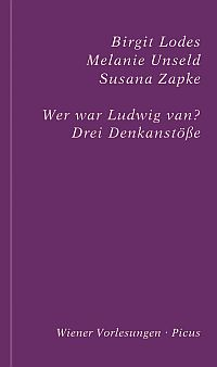 Wer war Ludwig van? Drei Denkanstöße
