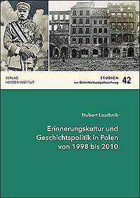 Erinnerungskultur und Geschichtspolitik in Polen von 1998 bis 2010
