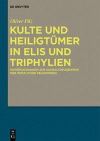 Kulte und Heiligt�mer in Elis und Triphylien