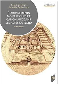 Établissements monastiques et canoniaux dans les Alpes du Nord