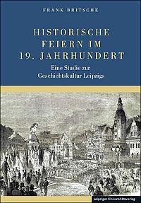 Historische Feiern im 19. Jahrhundert