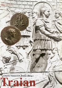 Traian - ein Kaiser der Superlative am Beginn einer Umbruchzeit?