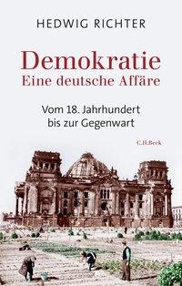 Demokratie. Eine deutsche Affäre