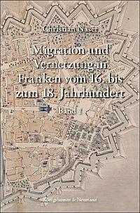 Migration und Vernetzung in Franken vom 16. bis zum 18. Jahrhundert