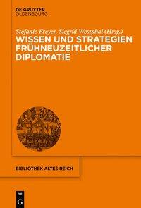 Wissen und Strategien frühneuzeitlicher Diplomatie