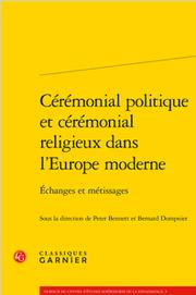 Cérémonial politique et cérémonial religieux dans l'Europe moderne