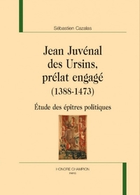 Jean Juvénal des Ursins, prélat engagé (1388-1473)