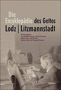 Die Enzyklopädie des Gettos Lodz / Litzmannstadt