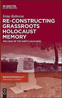 Re-Constructing Grassroots Holocaust Memory