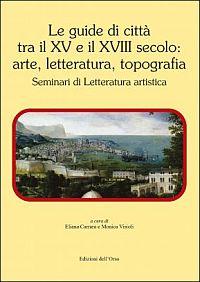 Le guide di città tra il XV e il XVIII secolo: arte, letteratura, topografia