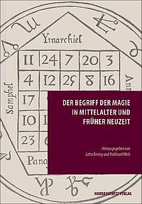 Der Begriff der Magie in Mittelalter und Fr�her Neuzeit