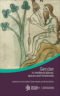 Gender in medieval places, spaces and thresholds