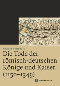 Die Tode der römisch-deutschen Könige und Kaiser (1150-1349)