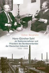 Hans-Günther Sohl als Stahlunternehmer und Präsident des Bundesverbandes der Deutschen Industrie