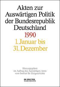 Akten zur Ausw�rtigen Politik der Bundesrepublik Deutschland 1990