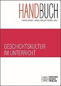 Handbuch Geschichtskultur im Unterricht