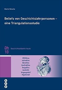 Beliefs von Geschichtslehrpersonen - eine Triangulationsstudie