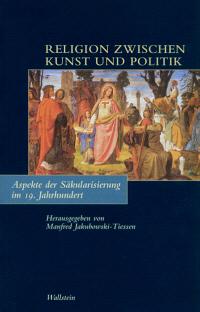 Religion zwischen Kunst und Politik