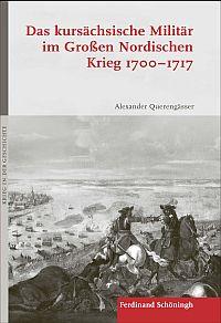 Das kursächsische Militär im Großen Nordischen Krieg 1700-1717