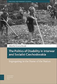 The Politics of Disability in Interwar and Socialist Czechoslovakia