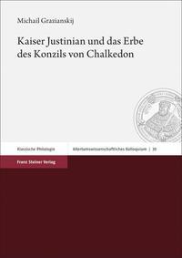 Kaiser Justinian und  das Erbe des Konzils von Chalkedon