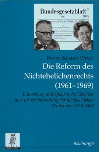 Die Reform des Nichtehelichenrechts (1961 - 1969)