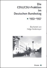 Die CDU/CSU-Fraktion im Deutschen Bundestag. Sitzungsprotokolle 1953-1957
