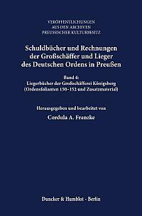 Schuldbücher und Rechnungen der Großschäffer und Lieger des Deutschen Ordens in Preußen