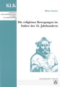 Die religiösen Bewegungen im Italien des 16. Jahrhunderts