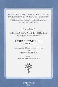 Charles François d'Iberville, Résident de France à Genève, Correspondance (1688-1690)